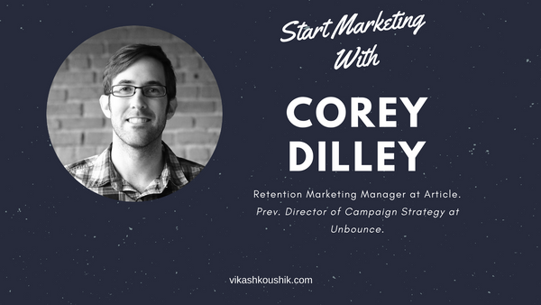 Starting a Career in Marketing — Tips and Advice from Corey Dilley